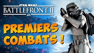 STAR WARS BATTLEFRONT 2 : Premiers combats | GAMEPLAY FR