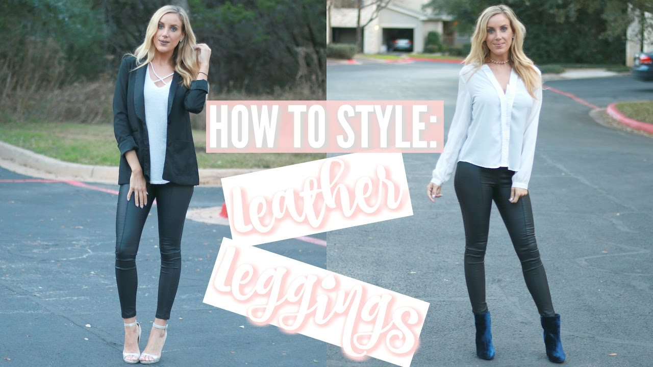127595cbea7539 HOW TO STYLE: FAUX LEATHER LEGGINGS | Outfit Ideas - YouTube