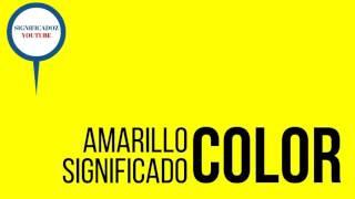 Amarillo - Significado del color Amarillo