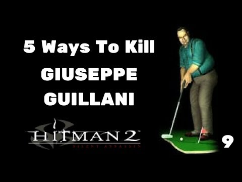 5 Ways To Kill Giuseppe Guillani #9 - Hitman Silent Assassin  