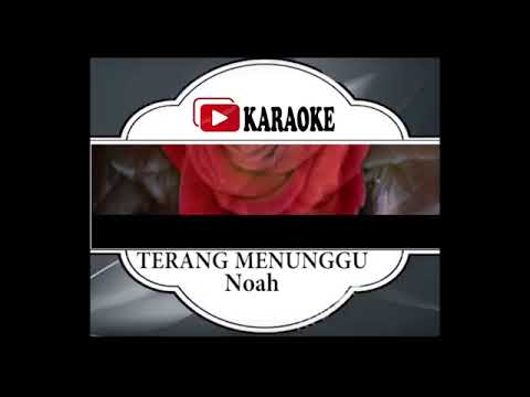 Lagu Karaoke NOAH - TERANG MENUNGGU (POP INDONESIA) | Official Karaoke Musik Video