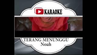 Lagu Karaoke NOAH - TERANG MENUNGGU (POP INDONESIA) | Official Karaoke Musik Video