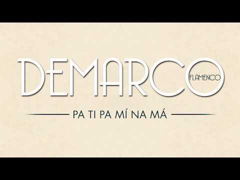 Demarco Flamenco - Pa Ti Pa Mí Na Má (Lyric Video)