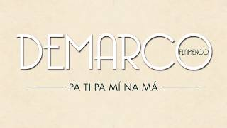 Demarco Flamenco - Pa Ti Pa Mi Na Ma (Lyric Video)