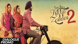 NIKKA ZAILDAR 2 Dialogue Promo | AMMY VIRK | 22.09.2017 | Latest Punjabi Movie 2017 | Lokdhun