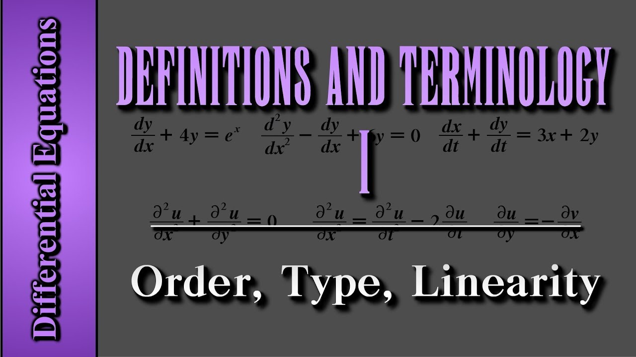 Differential Equations: Definitions And Terminology (Level 1 Of 4) | Order,  Type, Linearity
