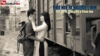 Nỗi Niềm Người Lính - BiCool ft. Shyz TKB & Chan Jun [ Video Lyrics ]