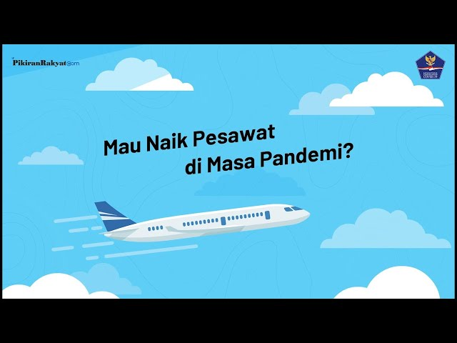 Harus Bepergian Naik Pesawat di Masa Pandemi Corona Covid-19? Aman tidak Ya? Yuk Simak Infonya!
