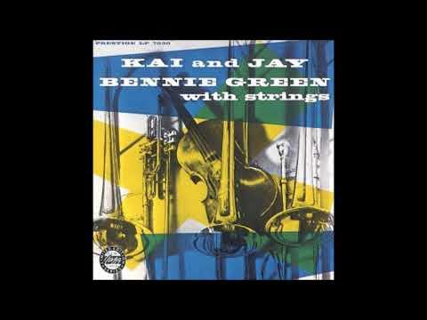 Bennie Green, JJ Johnson & Kai Winding  - With Strings ( Full Album )