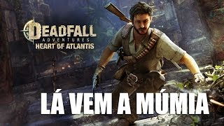 Deadfall Adventures Gameplay: Lá vem a Múmia (Português PT-BR)