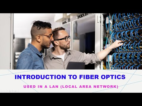 Introduction to Fiber Optics in the LAN.wmv