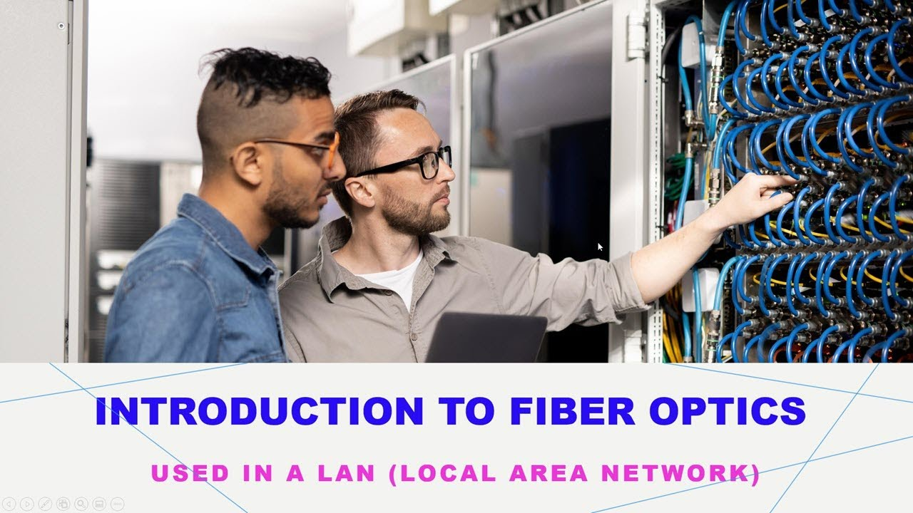 Introduction To Fiber Optics In The Lan Youtube