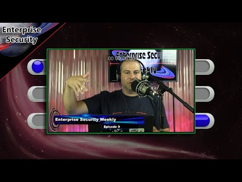 Enterprise Security Weekly #9 - Sniffing Each Others' Farts