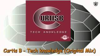 Curtis B - Tech knowledge (Original Mix) ~ Drop The World
