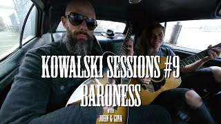 Kowalski Sessions #9, Baroness, Tourniquet