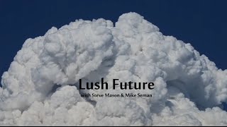 Lush Future #4 - Security, Social Media, and Space