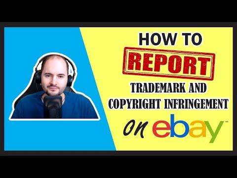 How to Report Trademark & Copyright Infringement on eBay