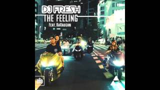 DJ Fresh Feat RaVaughn - The Feeling (Metrik Remix)