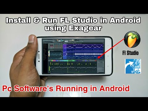 Install FL Studio 12 In Android Using Exagear | Pc Software's In Android