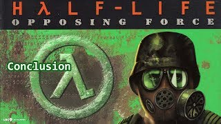 Half-Life: Opposing Force Conclusion