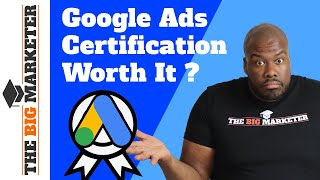 Google Ads (AdWords) Certification -  It's NOT REALLY Worth It