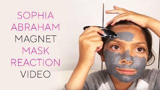 Sophia Abraham Magnet Mask Reaction Video