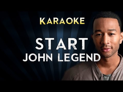 John Legend - Start | Official Karaoke Instrumental Lyrics Cover Sing Along