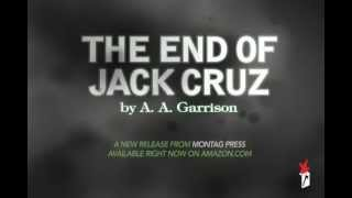 'The End of Jack Cruz' by A.A. Garrison