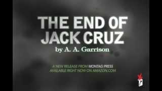 'The End of Jack Cruz' by A.A. Garrison