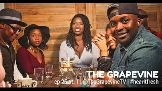 THE GRAPEVINE | Why are Black Women Single? | Episode 25 pt. 1