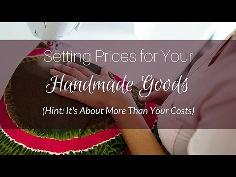 Setting Pricing For Your Handmade Goods