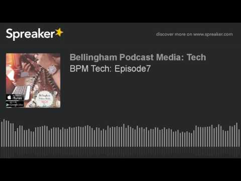 BPM Tech: Episode7