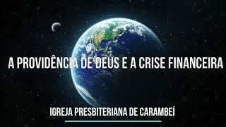 A PROVIDÊNCIA DE DEUS E A CRISE FINANCEIRA