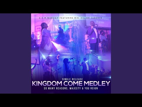 Kingdom Come Medley: So Many Reasons / Majesty / You Reign (Live)