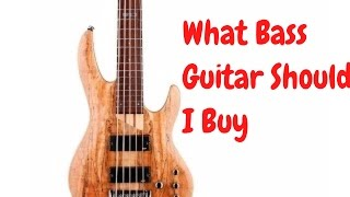 What bass should i buy 2017 ?  What bass guitar should i buy ? #BassGuitars