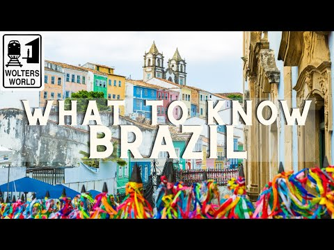Brazil: What Tourists Should Know about Brazil
