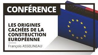 Les Origines Cachées de la Construction Européenne