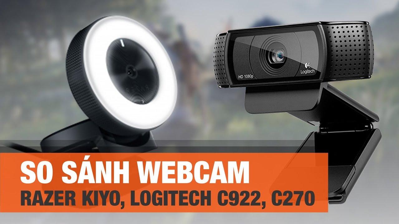 So sánh webcam Razer Kiyo cùng với Logitech C922 và C270