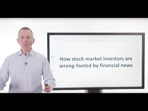 Killik Explains: How stock market investors are wrong footed by financial news