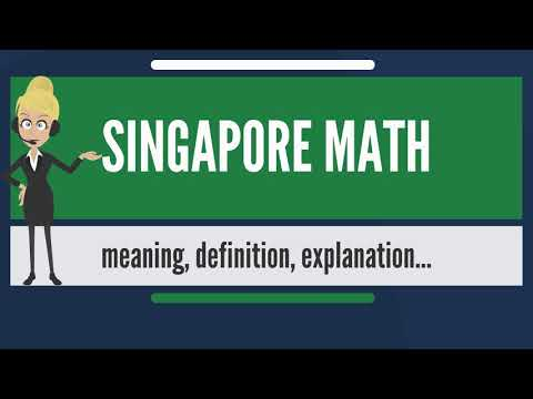 What Is SINGAPORE MATH? What Does SINGAPORE MATH Mean? SINGAPORE MATH Meaning & Explanation