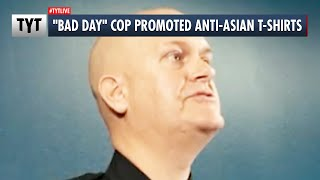 \Bad Day\ Cop Promoted Anti-Asian T-Shirts