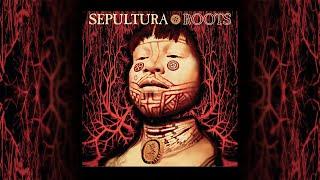 Sepultura - Roots (Full Album)