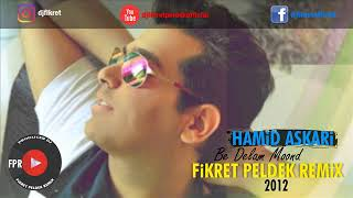 Hamid Askari Be Delam Moond Fikret Peldek Remix 2012
