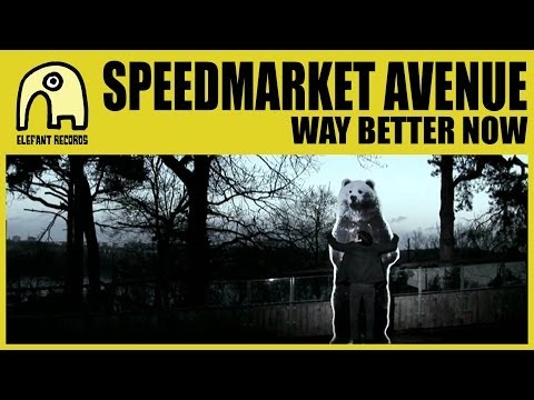 SPEEDMARKET AVENUE - Way Better Now [Official]