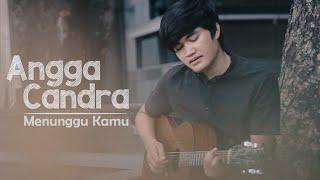 MENUNGGU KAMU COVER by ANGGA CANDRA | Lagunya Bikin BAPER!!!