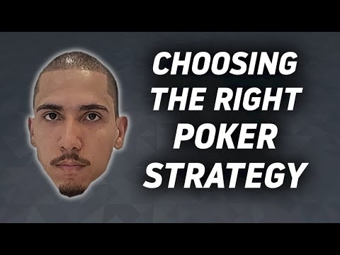 Choosing The Right Poker Strategy