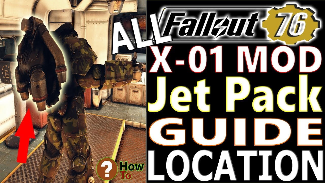 ALL X-01 MODS & Jet Pack Mod LOCATION Guide | Fallout 76 | How to Get X 01  Jet Pack Mod Walkthrrough