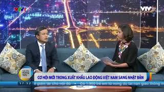 Thông tin xuất khẩu lao động Việt Nam sang Nhật Bản năm 2017 đầu năm 2018