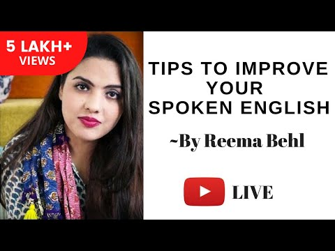 Tips to improve your Spoken English by Reema Behl [UPSC/IAS, SSC CGL and Other Competitive Exams]