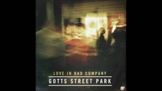 Gotts Street Park - Love In Bad Company ft. Dielle